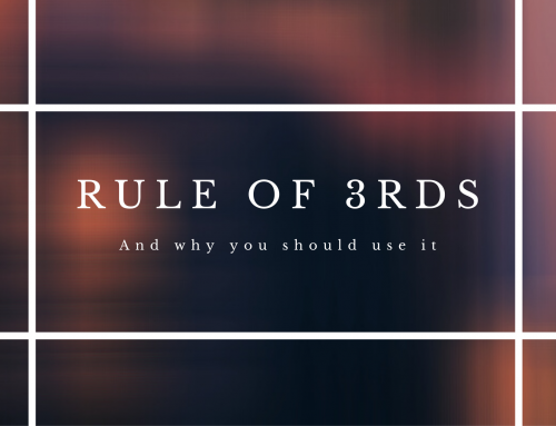 The Rule of Thirds – And why you should use it.