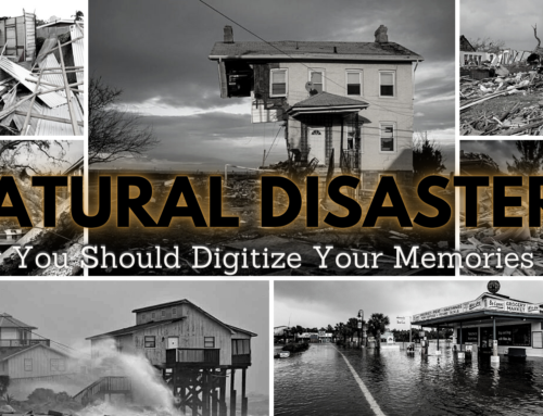 Natural Disasters – Why You Should Digitize Your Memories Now
